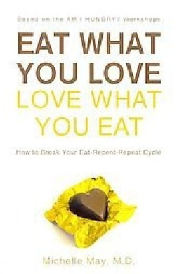 Eat What You Love, Love What You Eat: A Mindful Eating Programme to Break Your Eat-Repent-Repeat Cycle