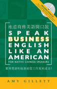 Speak Business English Like an American for Native Chinese Speakers (Bilingual)