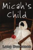 Micah's Child (Paperback)