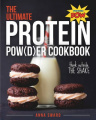 The Ultimate Protein Powder Cookbook 250 Recipes That Think Beyond the Shake