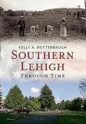 Southern Lehigh Through Time