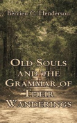 Old Souls and the Grammar of Their Wanderings