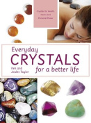 Everyday Crystals for a Better Life