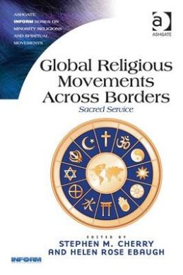 Global Religious Movements Across Borders: Sacred Service (Routledge Inform Series on Minority Religions and Spiritual Movements)
