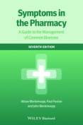 Symptoms in the Pharmacy 7E - a Guide to the      Management of Common Illnesses