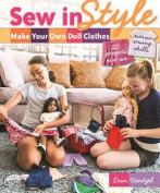 Sew in Style - Make Your Own Doll Clothes
