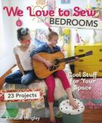 We Love to Sew - Bedrooms