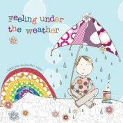 Feeling Under The Weather Get Well Soon Card