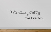 One Direction Wall Sticker Live While We're Young Quote 59 -Don't Over Think, Just Let It Go. 90 cm Wide. Black