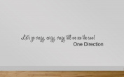 One Direction Wall Sticker Live While We're Young Quote 63 - Lets Go Crazy. 90 cm Wide. Black