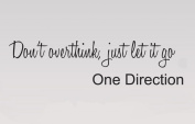 One Direction Wall Sticker Live While We're Young Quote 59 -Don't Over Think, Just Let It Go. 57 cm Wide. Black