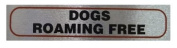 Dogs roaming free - Self Adhesive Pet Information Sign