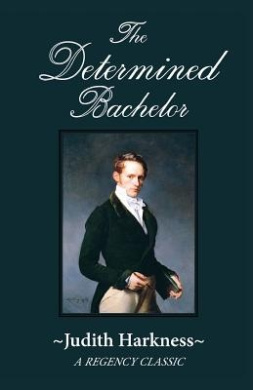 The Determined Bachelor: A Regency Classic