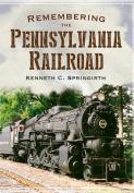 Remembering the Pennsylvania Railroad