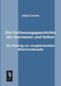 Die Verfassungsgeschichte Der Germanen Und Kelten [GER]
