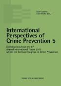 International Perspectives of Crime Prevention 5