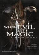 When Evil Met Magic