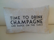 East of India Time To Drink Champagne & Dance on the Table Cushion