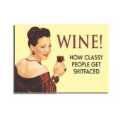 Wine - How Classy People Get... funny fridge magnet
