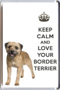KEEP CALM AND LOVE YOUR BORDER TERRIER a Fridge Magnet with an image of a Border Terrier dog from our Keep Calm and Carry On range. An ideal Birthday or Christmas stocking filler gift idea