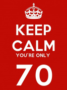Keep Calm You're Only 70 Fridge Magnet - 9cm x 6cm