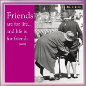 MILK Magnet - Friends are for life... and life is for friends
