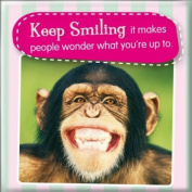 Fridge Magnet - Monkey - Keep smiling, it makes people wonder what you are up to