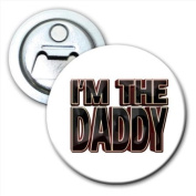 I'm The Daddy Fathers Day Birthday Gift Bottle Opener Fridge Magnet