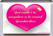 """""""God couldn't be everywhere so he created Grandmothers"""" Fridge Magnet. Unique, Original Gift Idea from Yummy Grandmummy. Would make a great Mother's Day Gift for less than the cost of a card!"""