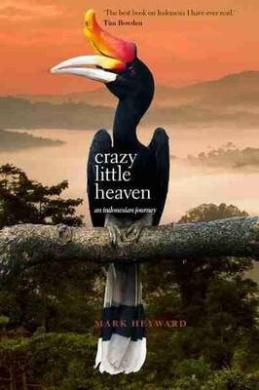 Crazy Little Heaven: An Indonesian Journey