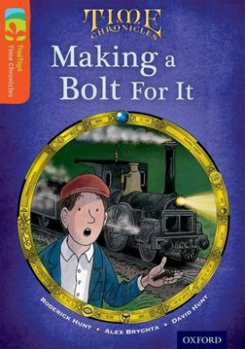 Oxford Reading Tree TreeTops Time Chronicles: Level 13: Making A Bolt For It (Oxford Reading Tree TreeTops Time Chronicles)