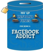 Boxer Gifts Instant Fines Pay Up Tin, Facebook Addict