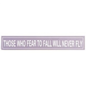 Large Wooden Hanging Message Plaque Or Sign DS 60 x 10cm Reads Fear To Fall