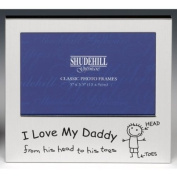 "'I Love My Daddy from his head to his toes"" Photo Frame (Satin silver colour) 13cm x 8.9cm"