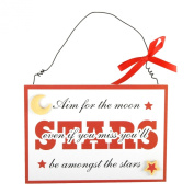 Aim for the moon, be amongst the stars - Plaque