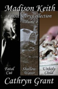 Madison Keith Ghost Story Collection - Volume 1