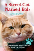 A Street Cat Named Bob and How He Saved My Life