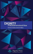 Dignity - A Multidimensional View