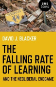 The Falling Rate of Learning and the Neoliberal Endgame