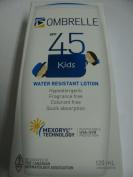 OMBRELLE KIDS ,Ombrelle Lotion SPF 45,Mexoryl Technology 120ml / 4 oz