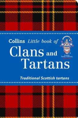 Clans and Tartans: Traditional Scottish tartans (Collins Little Books) (Collins Little Books)
