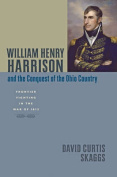 William Henry Harrison and the Conquest of the Ohio Country