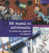 Mi Mama Es Astronauta [Spanish]