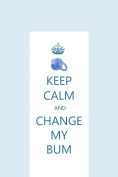 Boys Deluxe PVC Change/Changing Mat - Blue 'KEEP CALM & CHANGE MY BUM'