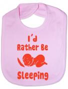 I'd Rather Be Sleeping - Funny Baby/Toddler/Newborn Bib/Gift