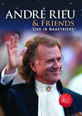 Andre Rieu and Friends: Live in Maastricht