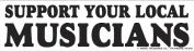 Support Your Local Musicians Bumper Sticker