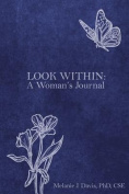 Look Within: A Woman's Journal
