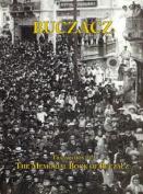 Translation of the Memorial (Yizkor) Book of the Jewish Community of Buczacz, Galicia
