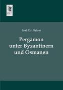 Pergamon Unter Byzantinern Und Osmanen [GER]